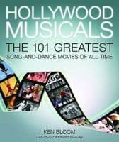 Ken Bloom Hollywood Musicals: The 101 Greatest Song-and -Dance Movies Of All Time Book