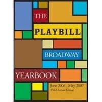 Playbill Broadway Yearbook: June 2006 - May 2007 Book