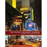 Playbill Broadway Yearbook: JuneWWWW 2010 to MayWWWW 2011 - Seventh Annual Edition Book