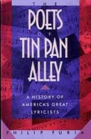 Poets of Tin Pan Alley The: A History of America`s Great Lyricists. Book