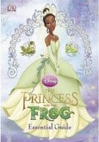 Princess and the Frog: The Essential Guide Book