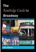 Routledge Guide to Broadway The