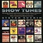 Show Tunes - The Songs Shows and Careers of Broadway`s Major Composers Book