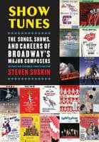 Show Tunes: The Songs Shows and Careers of Broadways Major Composers Book