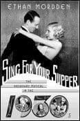 Sing For Your Supper - The Broadway Musical In The 1930`s Book