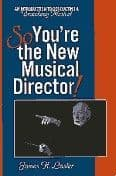 So You`re The New Musical Director! Book