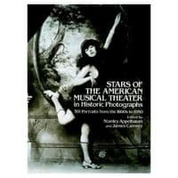 Stars of the American Musical Theatre in Historic Photographs from the 1860`s to 1950 Book