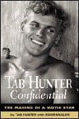 Tab Hunter Confidential: The Making of a Movie Star Book