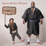 Wearing Someone Else`s Clothes Jason Robert Brown