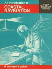 An introduction to Costal Navigation 'A Seamans Guide'