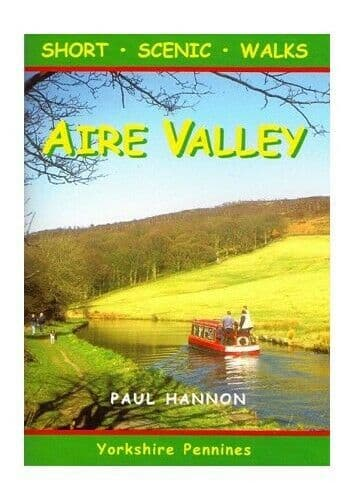 Aire Valley: Short Scenic Walks Book