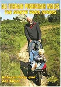All Terrain Pushchair Walks The North York Moors Book