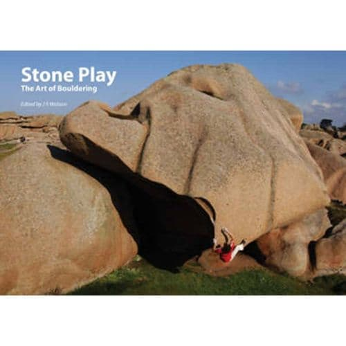 Stone Play The Art Of Bouldering Book