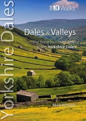 Yorkshire Dales Top 10 Walks Dales and Valleys Book