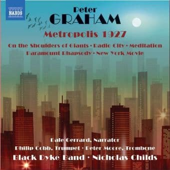 Metropolis 1927- The Music of Peter Graham (CD of the Year 2018)