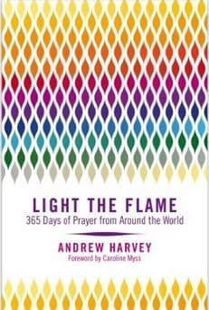 Andrew Harvey - Light the Flame: 365 Days of Prayer from Around the World