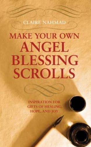 Claire Nahmad - Make Your Own Angel Blessing Scrolls (paperback - book)