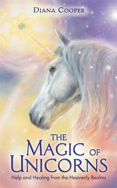 Diana Cooper - The Magic of Unicorns: Help & Healing from the Heavenly Realms (Book)