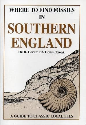 Dr. Robert Coram - Where to find fossils in Southern England (Booklet)