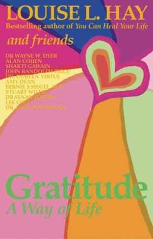Louise Hay & Friends - Gratitude: A Way of Life (Book)
