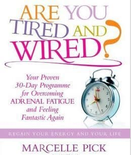 Marcelle Pick - Are You Tired and Wired?: Your Proven 30-Day Programme for Overcoming Adrenal Fatigue and Feeling Fantastic Again