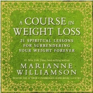 Marianne Williamson - A Course in Weight Loss: 21 Spiritual Principles for Surrending Your Weight Forever (6CDs)