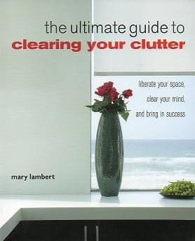 Mary Lambert - The Ultimate Guide to Clearing Your Clutter (Book)