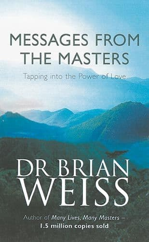 Messages from the Masters (Book) by Brian Weiss
