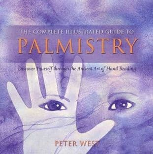 Peter West - The Complete Illustrated Guide to Palmistry