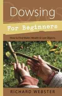 Richard Webster - Dowsing for Beginners (Book)
