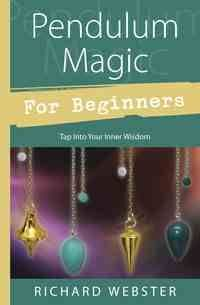 Richard Webster - Pendulum Magic for Beginners (Book)