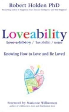 Robert Holden - Loveability: Knowing How to Love & Be Loved (Book)