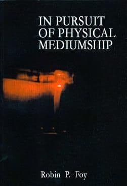 Robin P. Foy - In Pursuit of Physical Mediumship (Book)