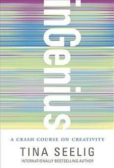 Tina Seelig - inGenius: A Crash Course on Creativity