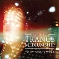 Tony Stockwell - Path to Trance Mediumship