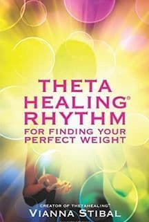 Vianna Stibal - Theta Healing Rhythm for Finding Your Perfect Weight (book)
