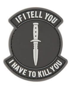 If I Tell You I Have To Kill You Military Badge Rubber PVC Moral Patch